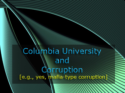 Columbia University corruption.